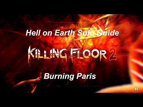 Killing Floor 2: Hell on Earth Solo Guide - Burning Paris (Arc Action Achievement)