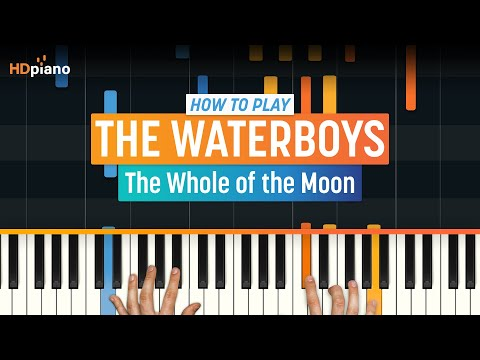 """How To Play """"The Whole Of The Moon"""" By The Waterboys   HDpiano (Part 1) Piano Tutorial"""