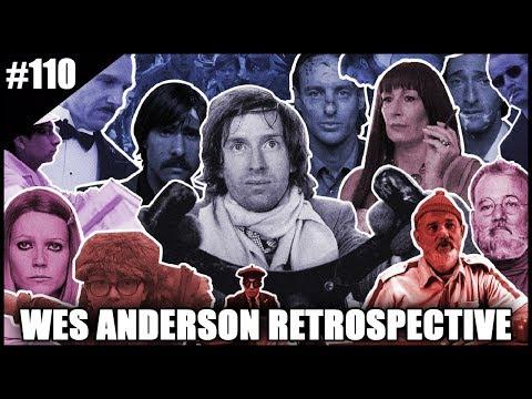 WES ANDERSON RETROSPECTIVE - Cinema Scumbags Podcast (#110)