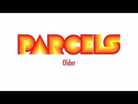 Parcels ~ Older