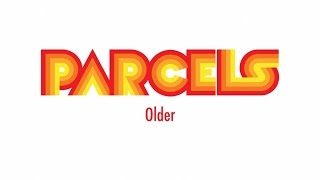 Watch Parcels Older video