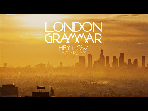 London Grammar - Hey Now [Arty remix]