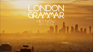 London Grammar Hey Now Arty remix