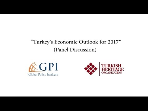 Turkey's Economic Outlook for 2017 – Joint THO and GPI Panel