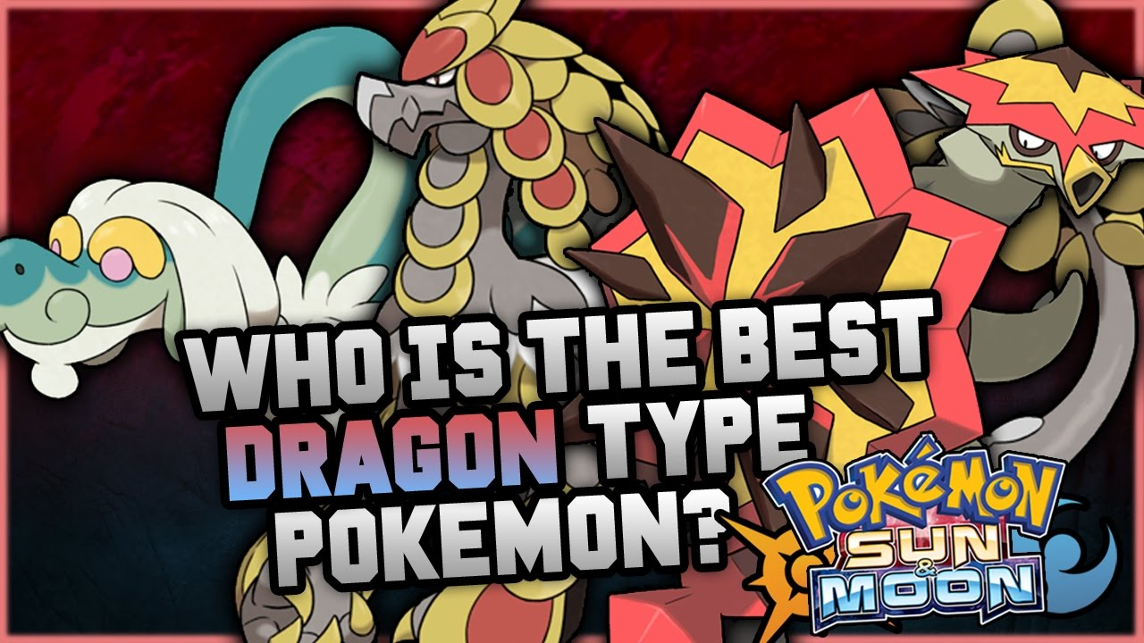 who is the best new dragon type pokemon in pokemon sun and moon
