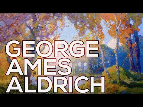 George Ames Aldrich: A collection of 88 paintings (HD)
