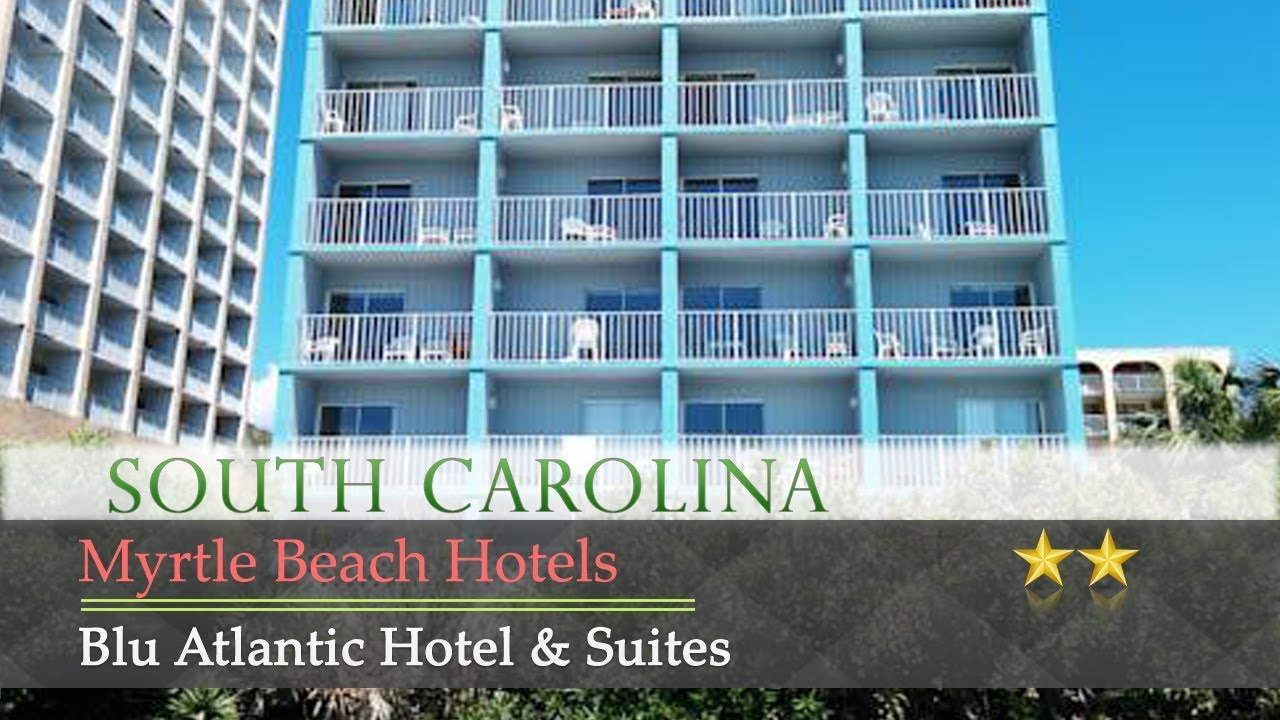 Blu Atlantic Hotel Suites Myrtle