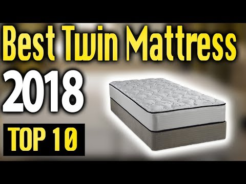 Best Twin Mattresses 2018 🔥 TOP 10 🔥