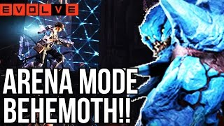 ARENA MODE BEHEMOTH!! Evolve Gameplay Walkthrough - New Arena Mode Gameplay (XB1 1080p HD)