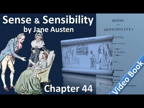 Chapter 44 - Sense and Sensibility by Jane Austen