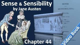Chapter 44 - Sense and Sensibility by Jane Austen