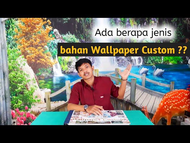 JENIS BAHAN WALLPAPER CUSTOM DAN KEGUNAANNYA | WALLPAPER CUSTOM BISA REQUEST MOTIF SESUAI KEINGINAN