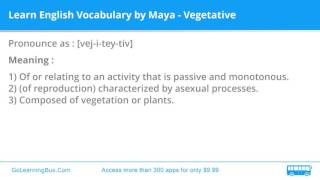 Learn English Vocabulary by Maya - Vegetative