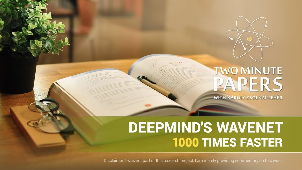 DeepMind's WaveNet, 1000 Times Faster | Two Minute Papers #232