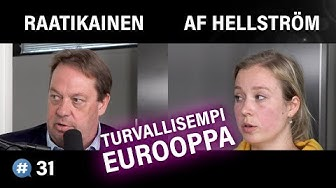 #puheenaihe 31 - Miten Euroopasta turvallisempi? (Matilda af Hällström & Mika Raatikainen)