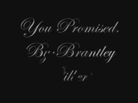 Brantley Gilbert you promised