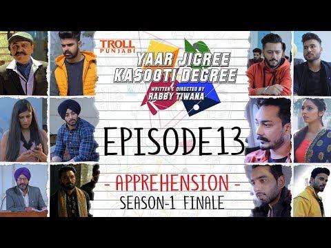 Yaar Jigree Kasooti Degree | Episode 13  - Apprehension | Punjabi Web Series 2018 | Season 2 Soon