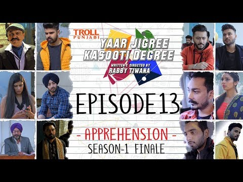 Yaar Jigree Kasooti Degree | Episode 13  - Apprehension | Season 2 Soon | Punjabi Web Series 2018