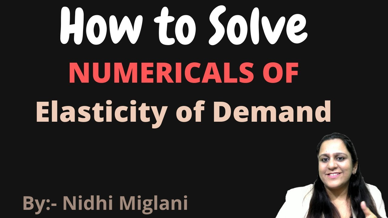 11 17 Elasticity Of Demand Numericals Economics By Nidhi
