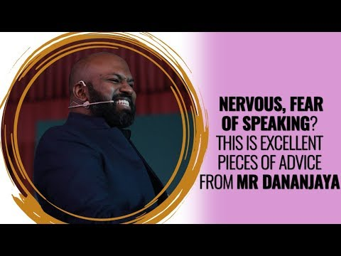Nervous, Fear Of Speaking? This Is Excellent Pieces Of Advice From Mr Dananjaya