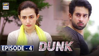Dunk Episode 4 [Subtitle Eng] - 13th January 2021 - ARY Digital Drama