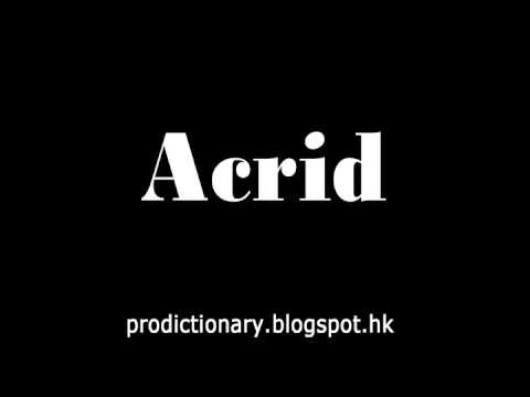 How to Pronounce Acrid|Pro - Dictionary