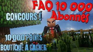 VIDEO 10 000 ABO - FAQ + Concours 10 000 points à gagner