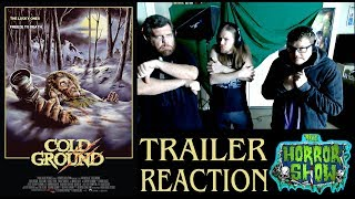 """Cold Ground"" 2018 Horror Movie Trailer Reaction - Copyright-Fixed - The Horror Show"