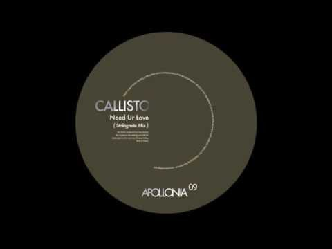 Callisto - Need Ur Love