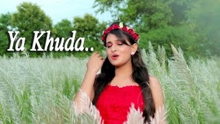 Ya Khuda - Sonali Patel | New Sufi song