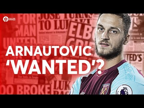 ARNAUTOVIC WANTED? Tomorrow's Manchester United Transfer New