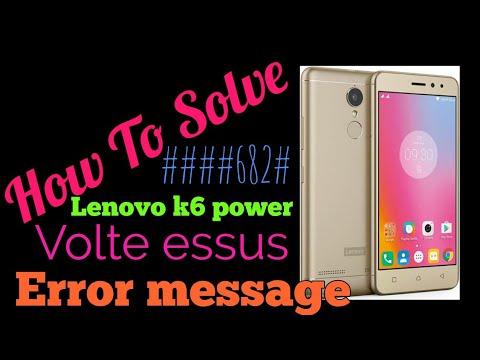 how to solve lenovo k6 power volte problem or error message