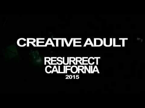 Creative Adult - RESURRECT CALIFORNIA 2015