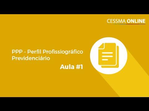 PPP (Perfil Profissiográfico Previdenciário) - AULA 1