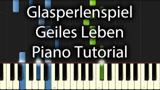 Glasperlenspiel - Geiles Leben Tutorial (How To Play On Piano)