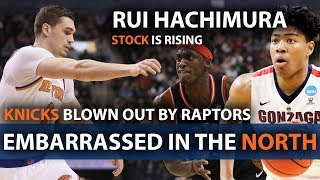Knick Embarrassed by the Toronto Raptors | Gonzaga's Rui Hachimura's Stock Is Rising