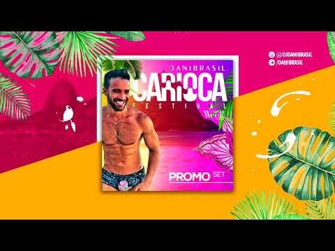 Music Set #12 DJ Dani Brasil - Carioca Festival Promo Set