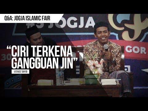 """Ciri Terkena Gangguan Jin"" - Ustadz Sayid - Q&A Jogja Islamic Fair"