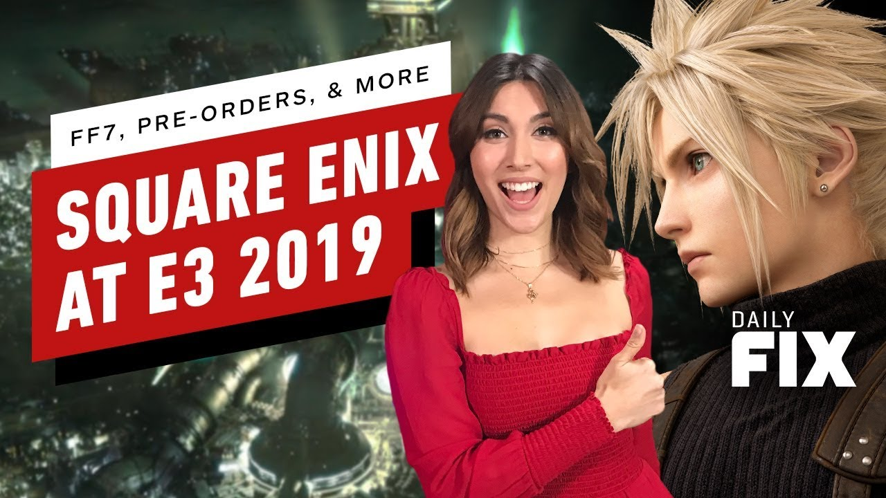 FF7 Tactical Mode, Pre-Orders und mehr Square Enix bei E3 - IGN Daily Fix + video