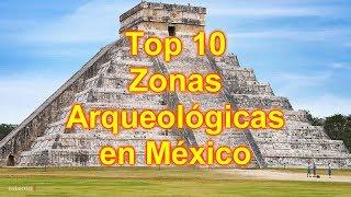Top 10 Zonas Arqueológicas en México