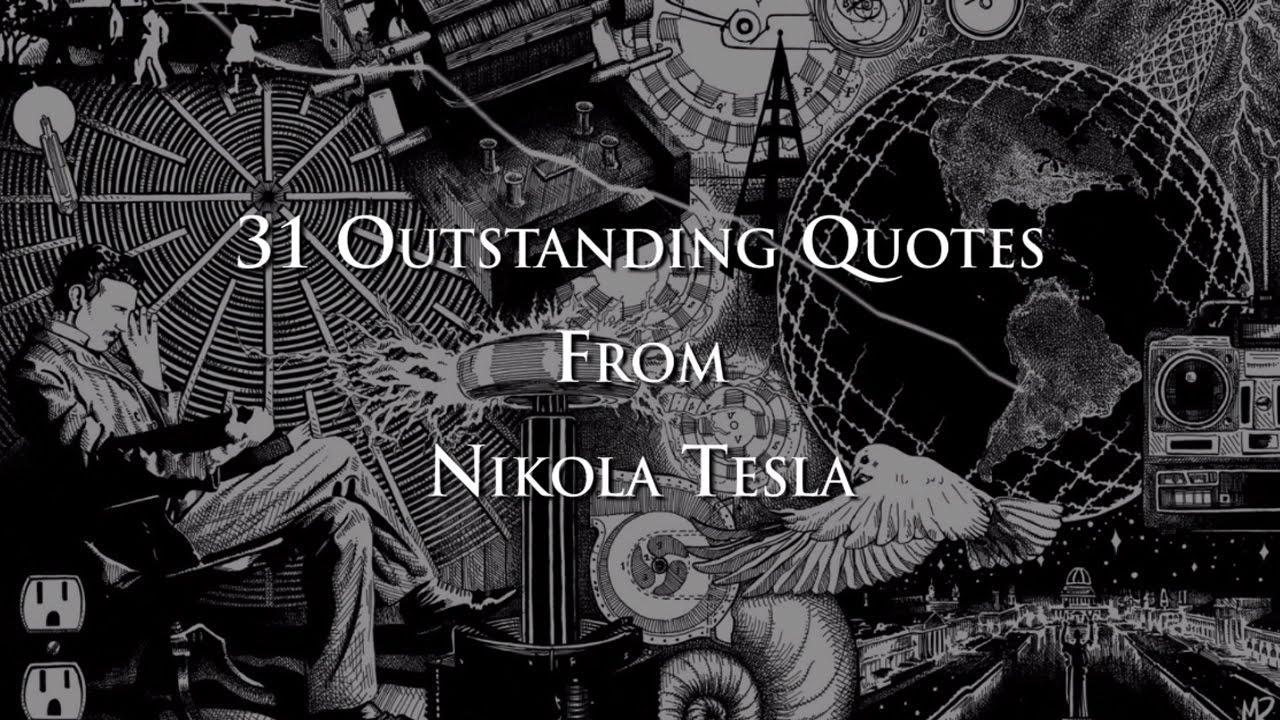 31 Outstanding Quotes From Nikola Tesla YouTube