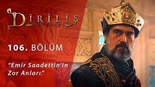 """Emir Saadettin'in zor anları… - Diriliş """"Ertuğrul"""" 106.Bölüm"""