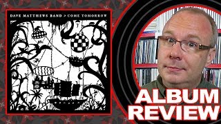 "ALBUM REVIEW: Dave Matthews Band ""Come Tomorrow"""