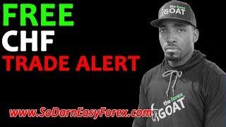 FREE CHF Trade Alert - So Darn Easy Forex™