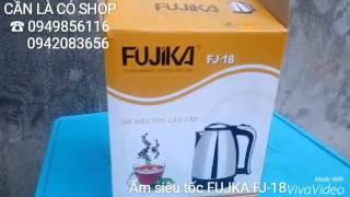 Ấm siêu tốc FUJIKA FJ-18