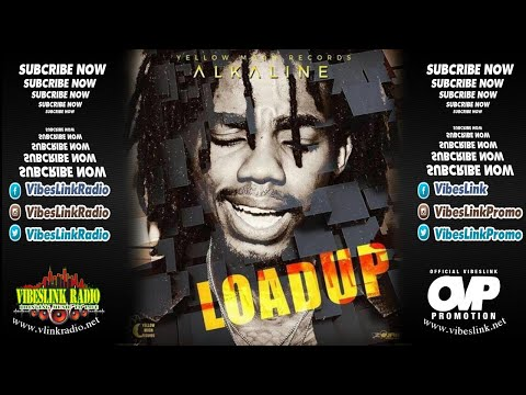 Alkaline – Load Up (Raw) [Official Audio] © February 2018 – Official