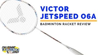 victor jetspeed 06a badminton racket review