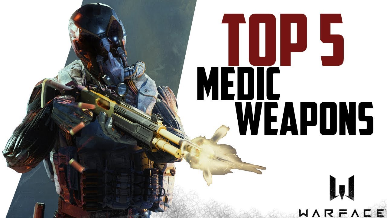 Warface TOP 5 medic weapons - March 2019