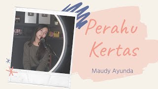 PERAHU KERTAS ( MAUDY AYUNDA ) - MICHELA THEA COVER