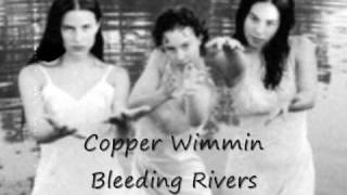 Bleeding Rivers: Copper Wimmin